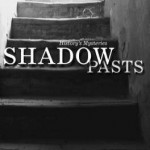 Review: Shadow Pasts