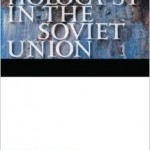 Review: The Holocaust in the Soviet Union
