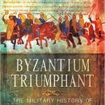 New History Books:  Byzantium Triumphant