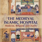 New History Books: Medieval Islamic Hospital