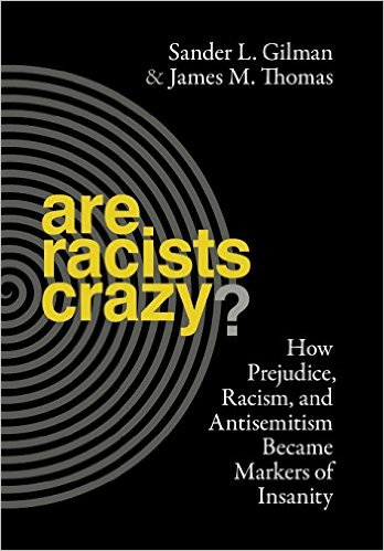 New History Books: Are Racists Crazy?