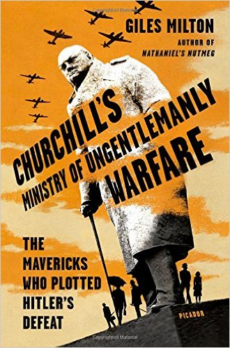 New History Books: Milton, Churchill's Ministry of Ungentlemanly Warfare