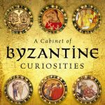 Review: A Cabinet of Byzantine Curiosities